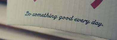 do something good everyday